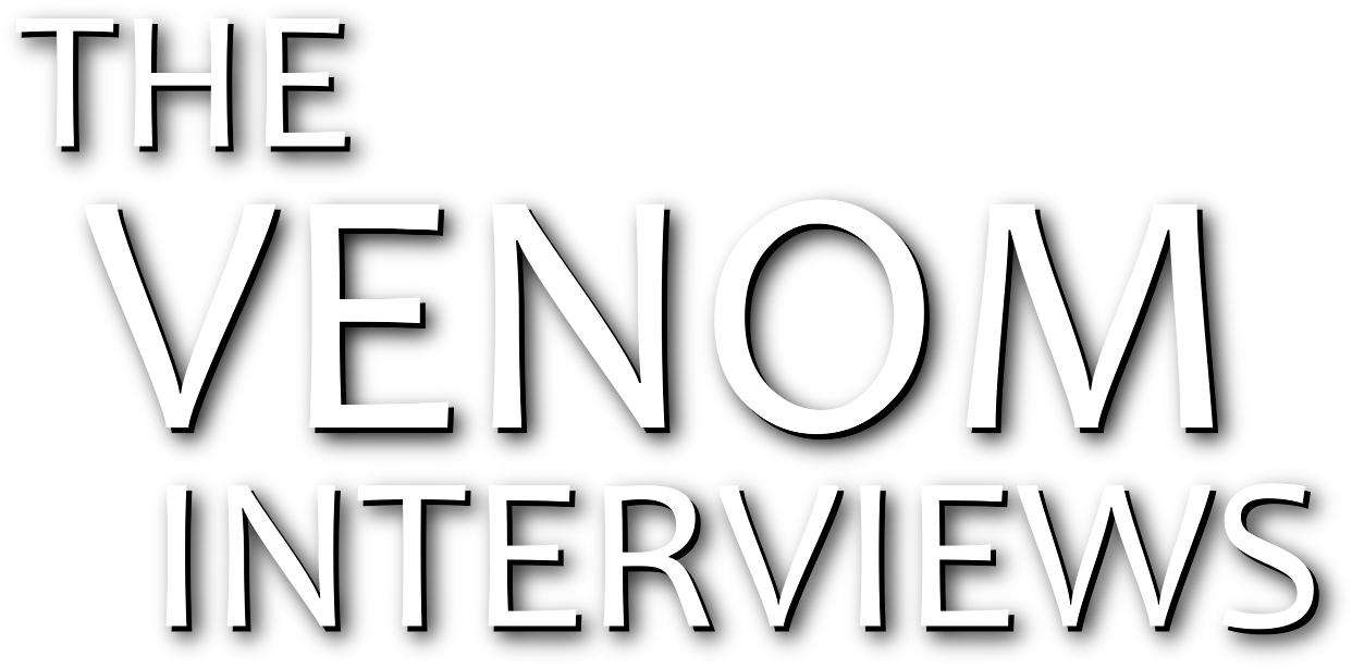 The Venom Interviews